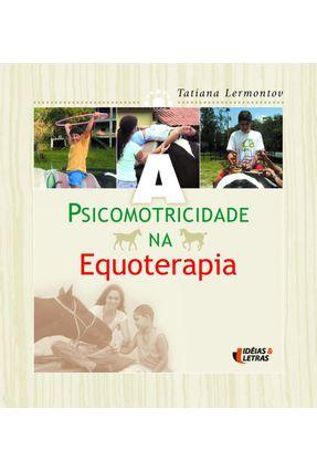 Psicomotricidade na Equoterapia - Lermontov,Tatiana | Tagrny.org