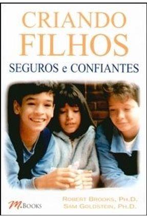 Criando Filhos Seguros e Confiantes - Goldstein,Sam Brooks,Robert | Hoshan.org