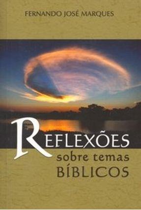 Reflexões Sobre Temas Bíblicos - Marques,Fernando José pdf epub
