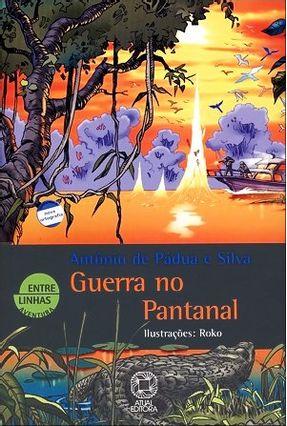 Guerra No Pantanal - Col. Entre Linhas - Silva,Antônio de Pádua e | Hoshan.org