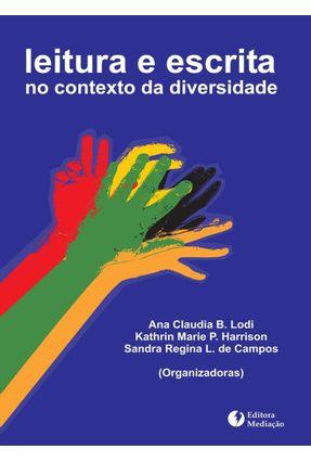Leitura e Escrita - No Contexto da Diversidade - Lodi,Ana Claudia Balieiro Harrison,Kathryn Marie Pacheco Campos,Sandra Regina Leite de | Tagrny.org