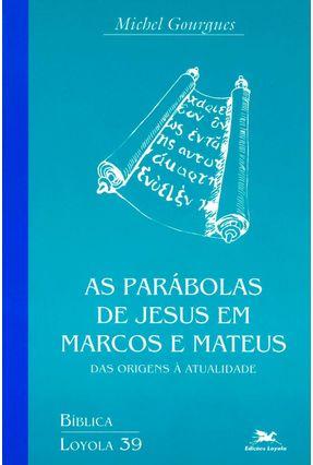 As Parábolas de Jesus em Marcos e Mateus - Gourgues,Michel   Nisrs.org
