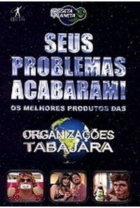 Seus Problemas Acabaram ! Casseta & Planeta - Casseta e Planeta | Hoshan.org