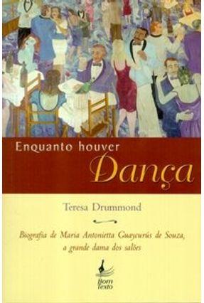 Enquanto Houver Dança - Drummond,Teresa | Nisrs.org
