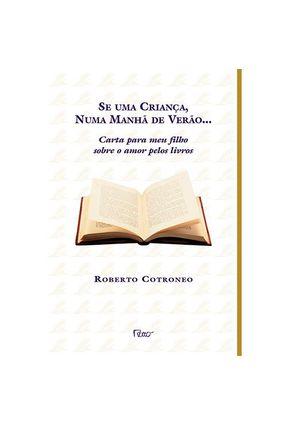 Se uma Criança, Numa Manhã de Verão ... - Carta para Meu Filho Sobre o Amor Pelos Livros - Cotroneo,Roberto pdf epub