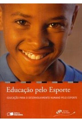 Educação Pelo Esporte - Col. Biblioteca Instituto Ayrton Senna - Hassenpflug,Walderez Nosé   Tagrny.org