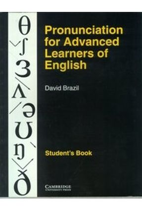 Pronunciation For Advanced Learners of English - Student´s Book - Brazil,David | Nisrs.org