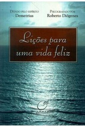 Lições para uma Vida Feliz - Diógenes,Roberto pdf epub
