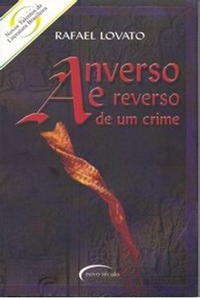 Anverso e Reverso de um Crime - Col. Novos Talentos da Literatura Brasileira - Lovato,Rafael   Tagrny.org