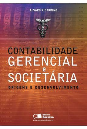 Contabilidade Gerencial e Societária Origens e Desenvolvimento - Ricardino,Alvaro pdf epub