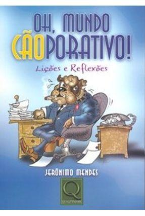 Oh, Mundo Cãoporativo ! Lições e Reflexões - Mendes,Jerônimo | Nisrs.org