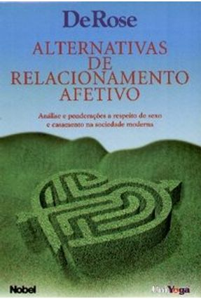 Alternativas de Relacionamento Afetivo - De Rose,Mestre | Hoshan.org