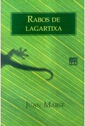 Rabos de Lagartixa - Marsé,Juan | Hoshan.org
