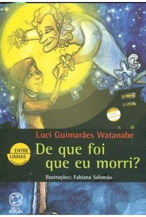 De Que Foi Que Eu Morri? - Col. Entre Linhas Cotidiano - 20ª Ed. 2004 - Watanabe,Luci Guimaraes pdf epub