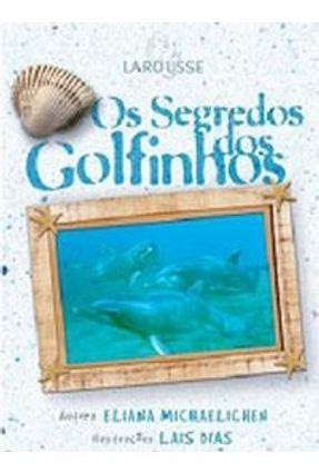 Os Segredos dos Golfinhos - Michaelichen,Eliana   Hoshan.org