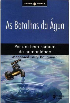 As Batalhas da Água - Por um Bem Comum da Humanidade - Bouguerra,Mohamed Larbi   Hoshan.org