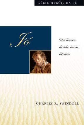 Jó - Um Homem de Tolerância - Swindoll,Charles R. | Nisrs.org