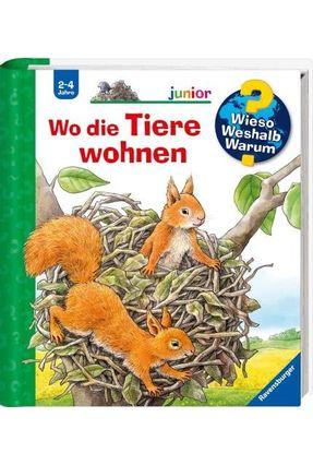 Wo Die Tiere Wohnen - Wieso? Weshalb? Warum? - Möller,Anne   Nisrs.org