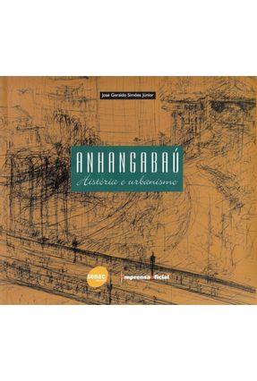 Anhangabaú - Histórias e Urbanismo - Júnior,José Geraldo Simões pdf epub