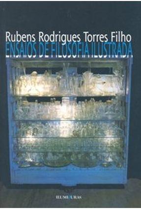 Ensaios de Filosofia Ilustrada - Filho,Rubens Rodrigues Torres | Nisrs.org