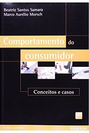 Comportamento do Consumidor - Conceitos e Casos - Morsch,Marco Aurélio Samara,Beatriz Santos   Nisrs.org