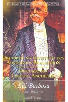 Discursos no Instituto dos Advogados Brasileiros - Discurso no Colégio Anchieta - Barbosa,Rui   Hoshan.org