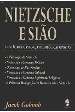 Nietzsche e Sião - A União de Duas Forças Ideológicas Opostas - Golomb,Jacob | Hoshan.org