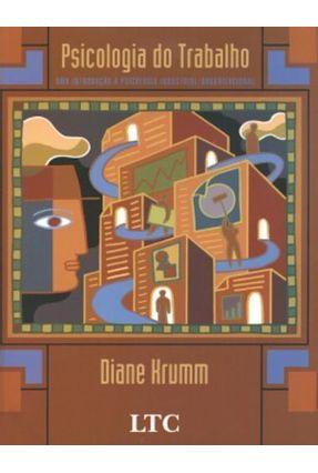 Psicologia do Trabalho - Krumm,Diane | Nisrs.org