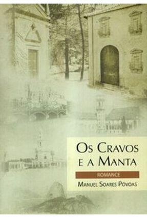 Edição antiga - Os Cravos e a Manta - Romance - Povoas,Manuel Soares   Nisrs.org