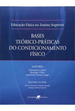 Educação Física no Ensino Superior - Base Teórico - Práticas do Condicionamento Físico - Zago,Anderson Saranz Villar,Rodrigo Gobbi,Sebastião pdf epub