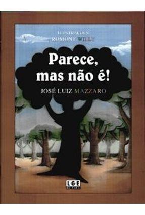 Parece, Mas Não É ! - Mazzaro,José Luiz | Nisrs.org