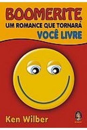 Boomerite - Um Romance que Tornará Você Livre - Wilber,Ken   Hoshan.org