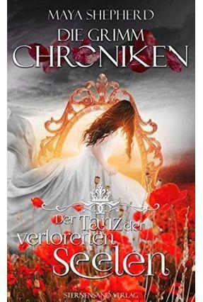 Die Grimm-Chroniken 6 - Der Tanz Der Verlorenen Seelen - Shepherd,Maya   Tagrny.org
