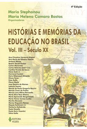 Histórias e Memórias da Educação No Brasil - Vol.Iii - Século XX - Stephanou,Maria pdf epub