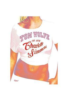 Eu Sou Charlotte Simmons - Wolfe,Tom pdf epub