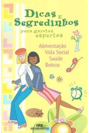 Dicas e Segredinhos para Garotas Espertas - Ferreira,Walquiria | Tagrny.org