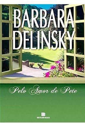 Pelo Amor de Pete - Delinsky,Barbara pdf epub