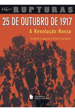25 de Outubro de 1917 - A Revolução Russa - Col. Lazuli Rupturas - Clemesha,Arlene Coggiola,Osvaldo pdf epub