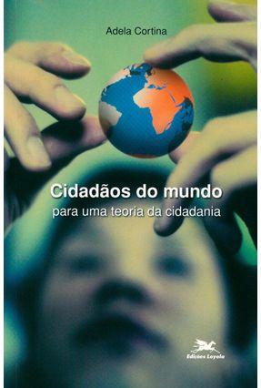 Cidadãos do Mundo - Para uma Teoria da Cidadania - Cortina,Adela | Tagrny.org