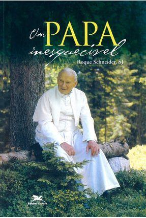 Um Papa Inesquecível - Schneider,Roque pdf epub