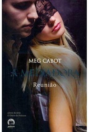 Reunião - Série a Mediadora - Cabot,Meg pdf epub