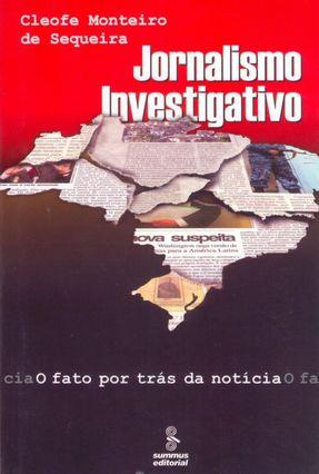 Jornalismo Investigativo - Sequeira,Cleofe Monteiro de   Nisrs.org