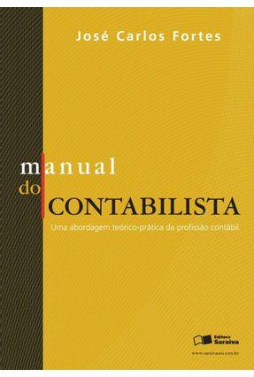 Manual do Contabilista - Uma Abordagem Teórico-prática da Profissão Contábil - Fortes,Jose Carlos   Hoshan.org