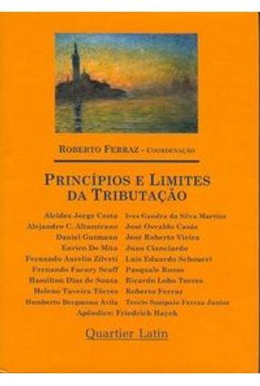 Princípios e Limites da Tributação - Ferraz,Roberto pdf epub