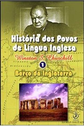 História dos Povos de Língua Inglesa - Vol. I - Churchill,Winston | Tagrny.org