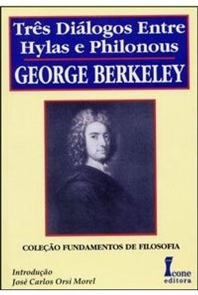 Três Diálogos Entre Hylas e Philonous - Col. Fundamentos de Filosofia - Berkeley,George pdf epub