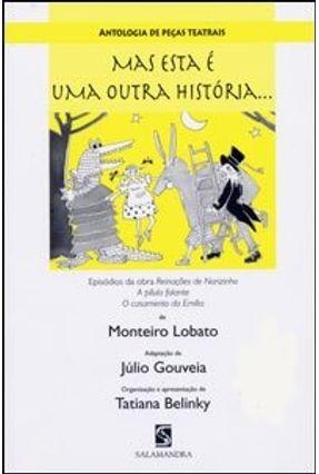 Mas Esta É uma Outra História - Antologia de Peças Teatrais - Lobato,Monteiro pdf epub