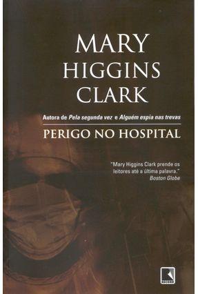 Perigo no Hospital - HIGGINS CLARK ,MARY | Hoshan.org
