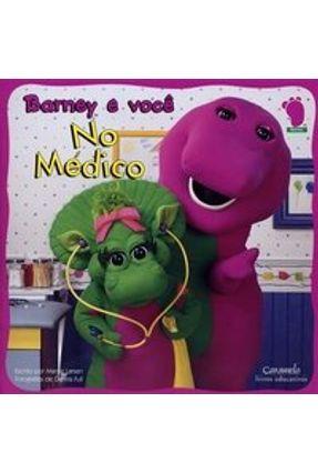 Barney e Você - No Médico - Larsen,Margie | Nisrs.org