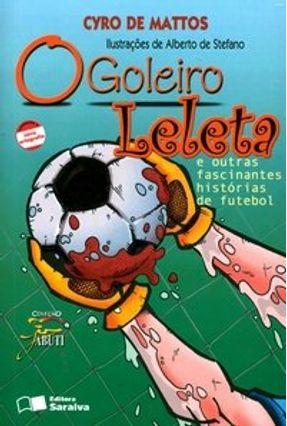 O Goleiro Leleta - Conforme a Nova Ortografia - Col. Jabuti - Mattos,Cyro de | Tagrny.org